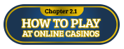2.1 how to play at online casinos